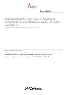 U. Wogihara (edited by) : Commentary on Astasāhasrikā-prajnāpāramitā : the work of Haribhadra together with the text commented on - article ; n°1 ; vol.35, pg 390-390
