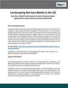 Landscaping Services Market in the US Size, Share, Global Trends, Demand, Analysis, Research, Report, Opportunities, Segmentation and Forecast, 2014-2018