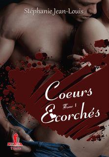 Coeurs écorchés - Stéphanie Jean-Louis