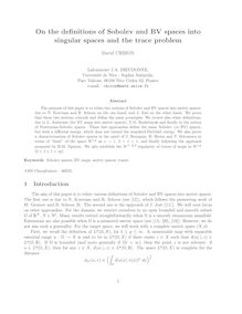 On the definitions of Sobolev and BV spaces into singular spaces and the trace problem