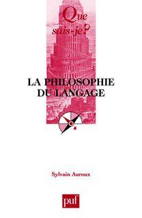 La philosophie du langage - Sylvain Auroux