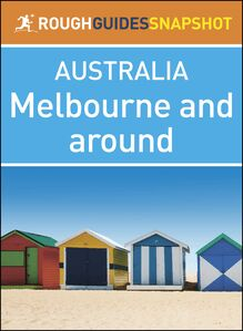 Melbourne and around (Rough Guides Snapshot Australia)
