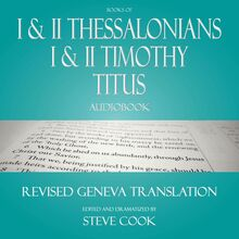 Books of I & II Thessalonians; I & II Timothy; Titus Audiobook: From the Revised Geneva Translation