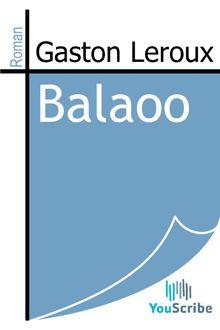 Balaoo de Gaston Leroux - fiche descriptive