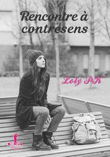 Rencontre à contresens - Loly Pk