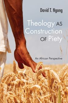 Theology as Construction of Piety