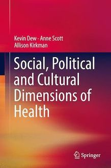 Social, Political and Cultural Dimensions of Health
