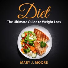 Diet: The Ultimate Guide to Weight Loss