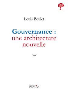 Gouvernance : une architecture nouvelle - Louis Boulet