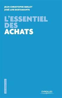 Lire L'essentiel des achats de Berlot Jean-Christophe, Bustamante José-Luis