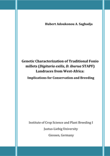 Genetic characterization of traditional fonio millets (Digitaria exilis, D. iburua STAPF) landraces from West-Africa [Elektronische Ressource] : implications for conservation and breeding / by Hubert Adoukonou A. Sagbadja