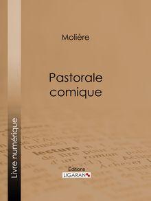 Pastorale comique de Ligaran, Molière - fiche descriptive