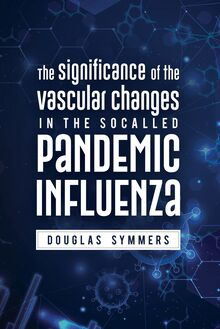 The Significance of the Vascular Changes in the Socalled Pandemic Influenza