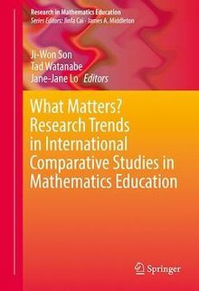 What Matters? Research Trends in International Comparative Studies in Mathematics Education