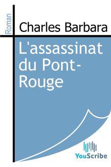 Lire L'assassinat du Pont-Rouge de Charles Barbara