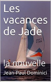 Les vacances de Jade - Jean-Paul Dominici