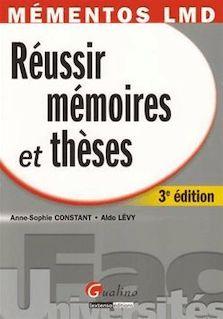 Méméntos LMD. Réussir mémoires et thèses - 3e édition - Anne-Sophie Constant, Aldo Levy