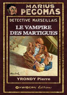 Le vampire des Martigues - Pierre Yrondy
