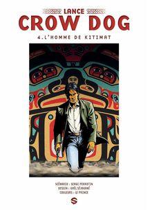 Lire Lance Crow Dog - 4 - L'homme de Kitimat de Perrotin