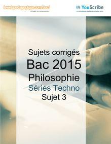 Corrigé Bac Techno 2015 - Philo - sujet 3