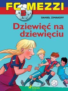 FC Mezzi 5 - Dziewięć na dziewięciu - Agnieszk Sivertsen, Daniel Zimakoff