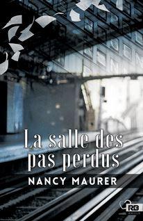 La salle des pas perdus - Nancy Maurer