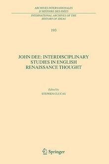 John Dee: Interdisciplinary Studies in English Renaissance Thought