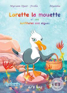 Lorette la mouette et ses confitures aux algues - Myriam Djait