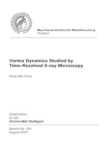 Vortex dynamics studied by time-resolved X-ray microscopy [Elektronische Ressource] / Kang Wei Chou