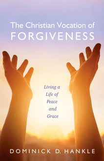 The Christian Vocation of Forgiveness