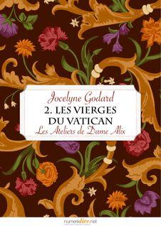 Les Ateliers de Dame Alix, tome 2 - Jocelyne Godard