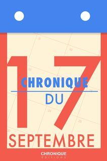 Chronique du 17 septembre - Éditions Chronique