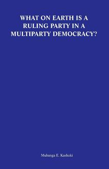 What on Earth is a Ruling Party in a Multiparty Democracy? Musings and Ruminations of an Armchair Critic