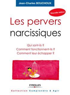 Les pervers narcissiques - Jean-Charles Bouchoux