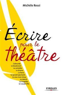 Ecrire pour le théâtre de Ressi Michèle - fiche descriptive