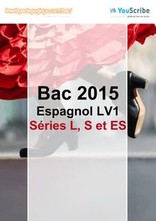 Corrigé Bac 2015 - Espagnol LV1 - ES-L-S