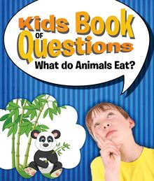 Kids Book of Questions: What do Animals Eat?