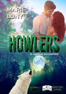 The Howlers, tome 3 : Amour Incompris - Marie Luny