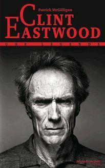Clint Eastwood : Une Légende de Patrick McGilligan - fiche descriptive