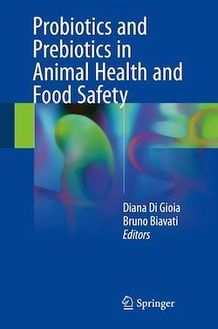 Probiotics and Prebiotics in Animal Health and Food Safety