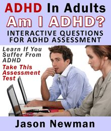 ADHD In Adults: Am I ADHD? Interactive Questions For ADHD Assessment