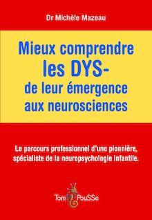 Mieux comprendre les DYS- de leur émergence aux neurosciences de Michèle Mazeau - fiche descriptive