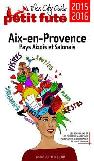Aix-en-Provence 2016 Petit Futé (avec cartes, photos + avis des lecteurs) de Dominique Auzias, Jean-Paul Labourdette - fiche descriptive