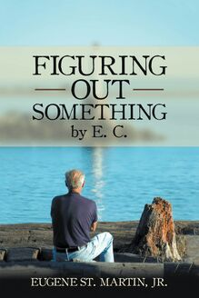 Figuring out Something by E. C.