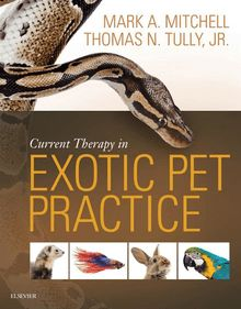 Current Therapy in Exotic Pet Practice - E-Book