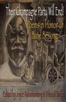 Their Champagne Party Will End! Poems in Honor of Bate Besong