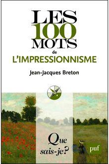 Les 100 mots de l'impressionnisme de Jean-Jacques Breton - fiche descriptive