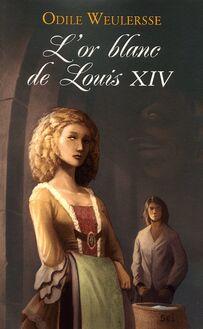 L'or blanc de Louis XIV