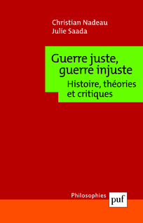 Guerre juste, guerre injuste - Julie Saada, Christian Nadeau