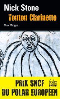 La trilogie Max Mingus (Tome 1) - Tonton Clarinette - Nick Stone, Catherine Cheval, Marie Ploux
